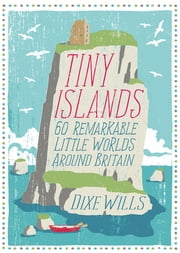 Tiny Islands ebook by Wills, Dixe