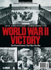 World War II Victory: The Pivotal Events That won The War ebook by