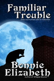 Familiar Trouble ebook by Bonnie Elizabeth