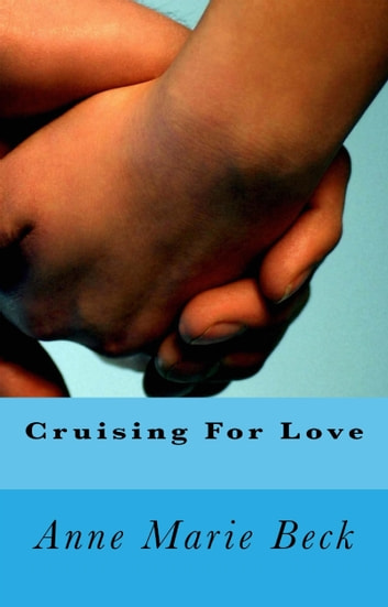 Cruising For Love ebook by Anne Marie Beck