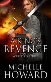 A King's Revenge - Warlord Series, #3 ebook by Michelle Howard