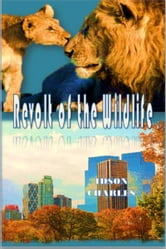 Revolt of the Wildlife ebook by Idson Charles
