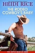 The Rodeo Cowboy's Baby ekitaplar by Heidi Rice