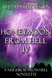 Honeymoon from Hell IV ebook by R.L. Mathewson
