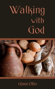 Walking with God ebook by Ginni Otto