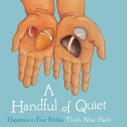 A Handful of Quiet - Happiness in Four Pebbles ebook by Thich Nhat Hanh,Wietske Vriezen