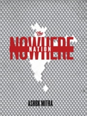 The Nowhere Nation ebook by Ashok Mitra
