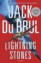 The Lightning Stones - A Novel ebook by Jack Du Brul
