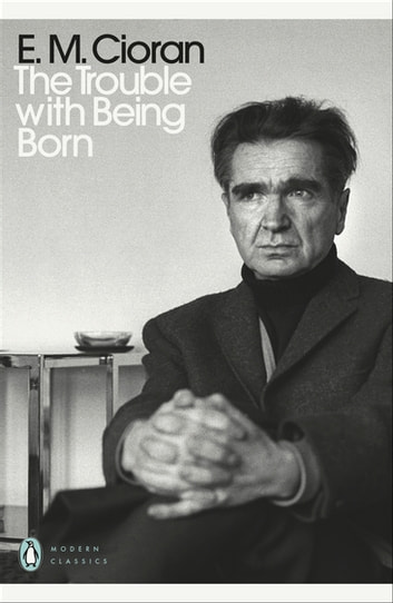 The Trouble With Being Born ebook by E. M. Cioran