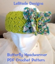 Butterfly Headband Crochet Pattern ebook by Lori Stade