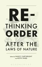 Rethinking Order - After the Laws of Nature ekitaplar by Nancy Cartwright, Professor Keith Ward