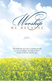 Worship Me Because ebook by Brenda Victoria Boone