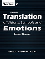 A Modern Translation of Symbols and Emotions ebook by Ivan J. Thomas
