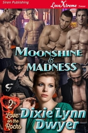 Moonshine & Madness ebook by Dixie Lynn Dwyer