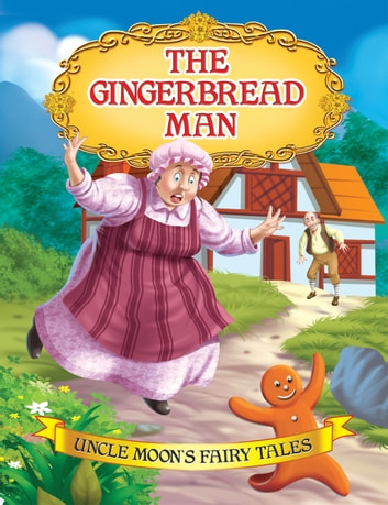 The Gingerbread Man - Uncle Moon's Fairy Tales ebook by Anuj Chawla