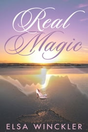 Real Magic ebook by Elsa Winckler
