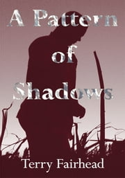 A Pattern of Shadows ebook by Terry Fairhead