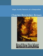 Edgar Huntly: Memoirs Of A Sleepwalker ebook by Charles Brockden Brown