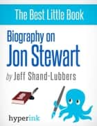 Jon Stewart (The Daily Show) ebook by Jeff  Shand-Lubbers