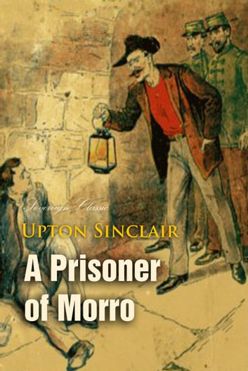 A Prisoner of Morro ebook by Upton Sinclair