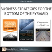 Business Strategies for the Bottom of the Pyramid (Collection) ebook by Ted London,Stuart L. Hart,Eric Kacou