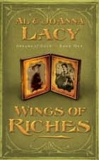 Wings of Riches ebook by Al Lacy, Joanna Lacy