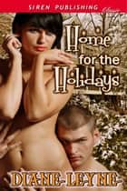 Home for the Holidays ebook by Diane Leyne