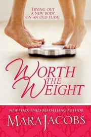 Worth The Weight (The Worth Series Book 1: A Copper Country Romance) ebook by Mara Jacobs