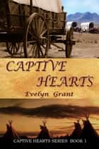 Captive Hearts ebook by Evelyn Grant