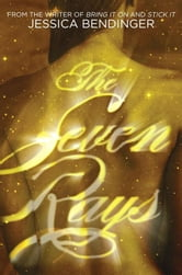 The Seven Rays ebook by Jessica Bendinger