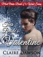 This Bride's Valentine - Mail Order Bride of the West, #3 ebook by Claire Dawson