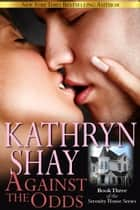 Against The Odds ebook by Kathryn Shay