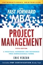The Fast Forward MBA in Project Management ebook by Eric Verzuh