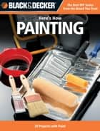Black & Decker Here's How Painting ebook by Editors of CPi