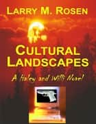Cultural Landscapes: A Haley and Willi Novel ebook by Larry M. Rosen