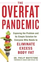 The Overfat Pandemic - Exposing the Problem and Its Simple Solution for Everyone Who Needs to Eliminate Excess Body Fat ebook by Lindsay Shaw Taylor