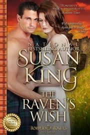 The Raven's Wish (The Border Rogues Series, Book 1) ebook by Susan King