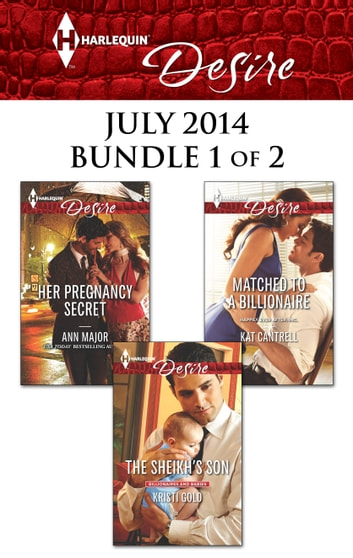 Harlequin Desire July 2014 - Bundle 1 of 2 - An Anthology ebook by Ann Major,Kristi Gold,Kat Cantrell