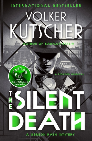 The Silent Death - A Gereon Rath Mystery ebook by Volker Kutscher