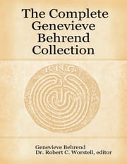 The Complete Genevieve Behrend Collection ebook by Dr. Robert C. Worstell,Genevieve Behrend