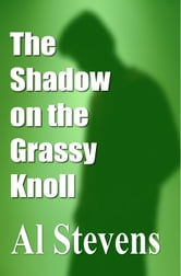 The Shadow on the Grassy Knoll ebook by Al Stevens
