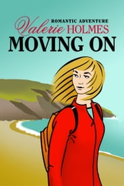 Moving On ebook by Valerie Holmes