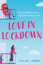 Love in Lockdown ebook by Chloe James
