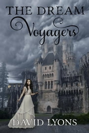 The Dream Voyagers ebook by David Lyons