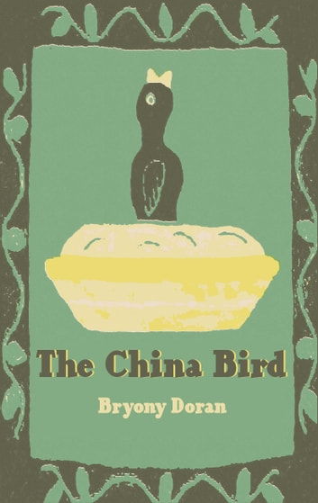 The China Bird ebook by Bryony Doran