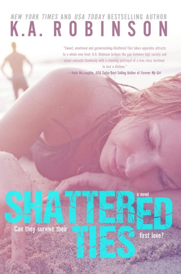 Shattered Ties - The Ties Series, #1 ebook by K.A. Robinson
