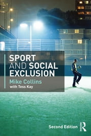 Sport and Social Exclusion - Second edition ebook by Mike Collins