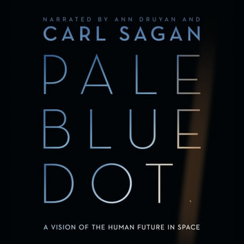 Pale Blue Dot - A Vision of the Human Future in Space audiobook by Carl Sagan