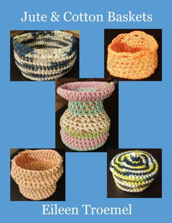 Jute & Cotton Baskets ebook by Eileen Troemel