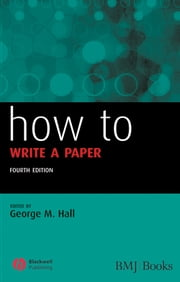 How to Write a Paper ebook by George M. Hall